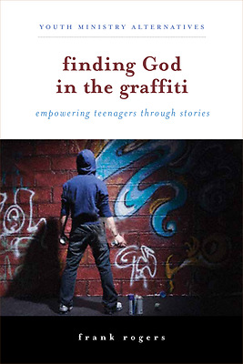 Finding God in the Graffiti | Cokesbury