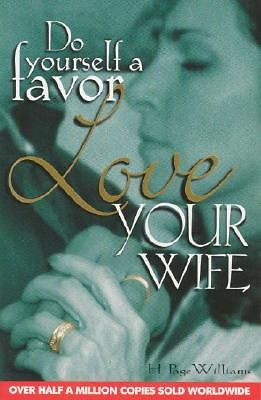 Do Yourself Favor Transform Your >> Do Yourself A Favor Love Your Wife Cokesbury