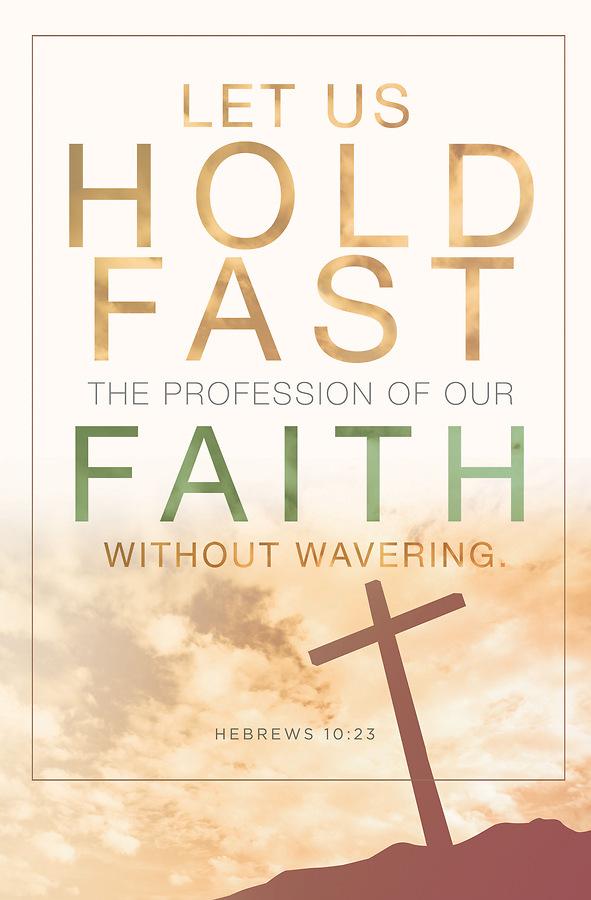 Hold Fast Hebrews 10:23, KJV Regular Size Bulletin