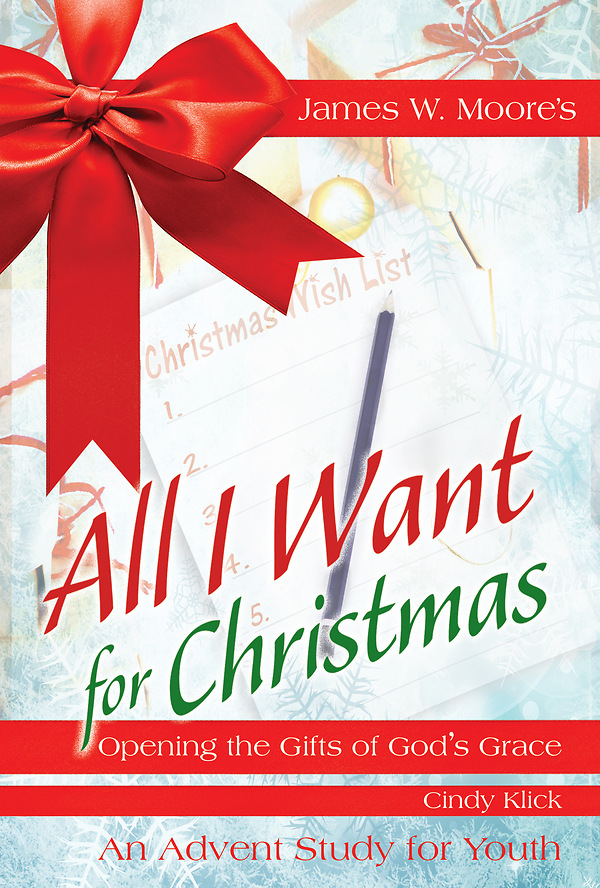 all i want for christmas youth study cokesbury. Black Bedroom Furniture Sets. Home Design Ideas