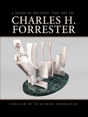 A Mind in Motion – The Art of Charles H. Forrester