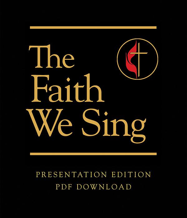 The Faith We Sing Presentation Edition