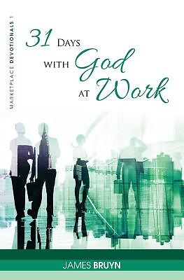 31 Days with God at Work – Marketplace Devotionals