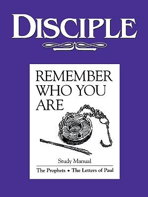 Disciple III Remember Who You Are Study Manual