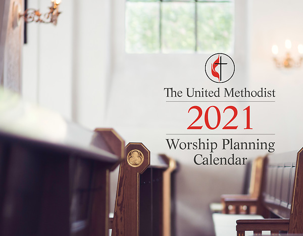 The United Methodist Worship Planning Calendar 2021 | Cokesbury