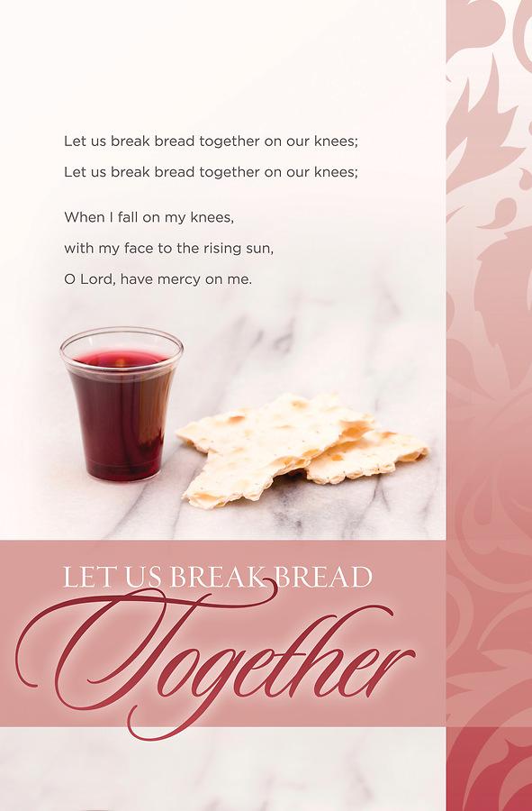 Let Us Break Bread Together Communion Regular Size Bulletin