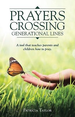 Prayers Crossing Generational Lines a Tool That Teaches Parents and  Children How to Pray