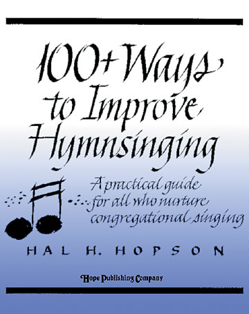 100+ Ways to Improve Congregational Hymn Singing Book ...