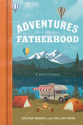 Adventures in Fatherhood – A Devotional