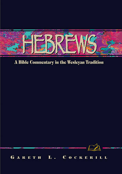 Wesleyan Bible Commentaries:  Hebrews