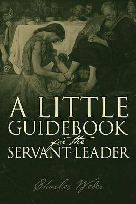 Picture of A Little Guidebook for the Servant-Leader
