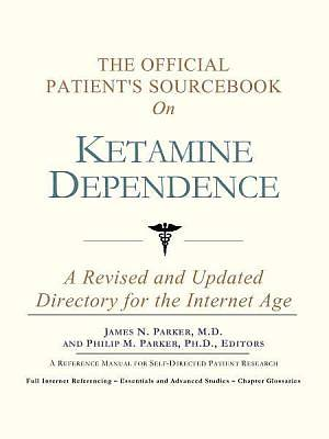 The Official Patients Sourcebook on Ketamine Dependence [Adobe Ebook]