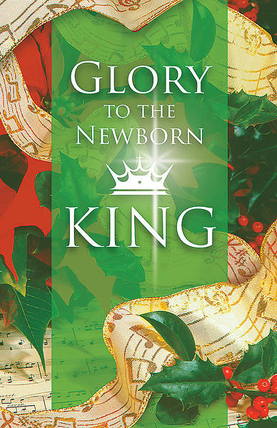 Glory to the Newborn King Christmas Bulletin