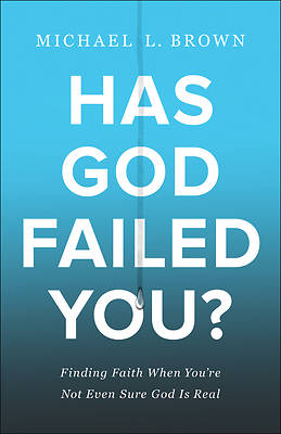 Picture of Has God Failed You?