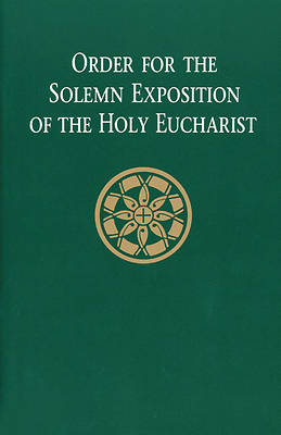 Order for the Solemn Exposition of the Holy Eucharist
