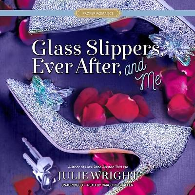 Picture of Glass Slippers, Ever After, and Me Lib/E