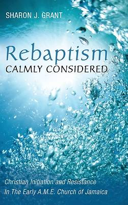 Picture of Rebaptism Calmly Considered