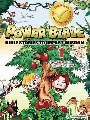 Power Bible: From Creation to the Story of Joseph