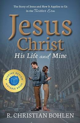 Picture of Jesus Christ, His Life and Mine