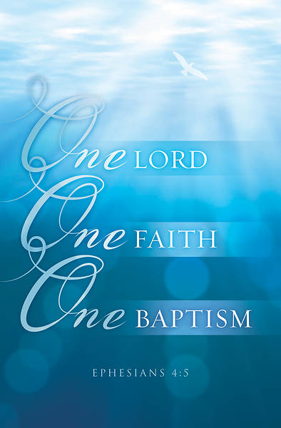 One Lord One Faith One Baptism  Bulletin Pkg of 100