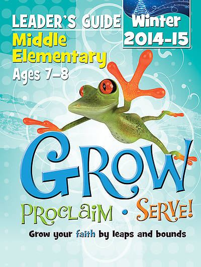 Picture of Grow, Proclaim, Serve! Middle Elementary Leader's Guide Winter 2014-15