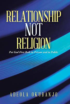 Picture of Relationship Not Religion