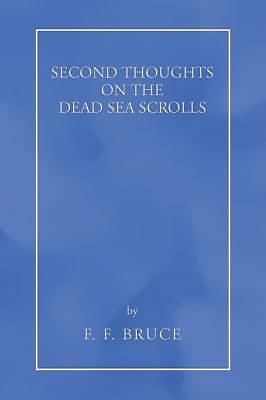 Second Thoughts on the Dead Sea Scrolls