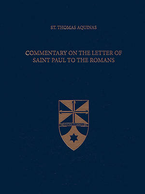 Commentary on the Letter of Saint Paul to the Romans (Latin-English Edition)