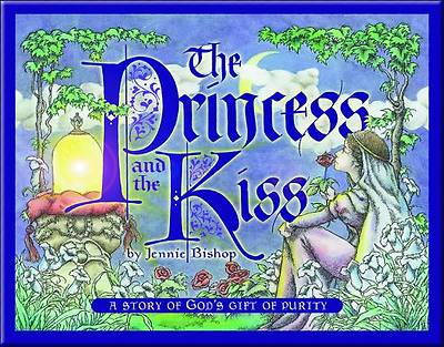 Child/Family Storybooks - Soft Cover Edition - Princess and the Kiss Jennie Bishop