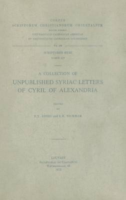 A Collection of Unpublished Syriac Letters of Cyril of Alexandria