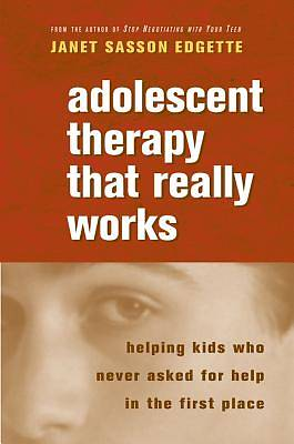 Adolescent Therapy That Really Works