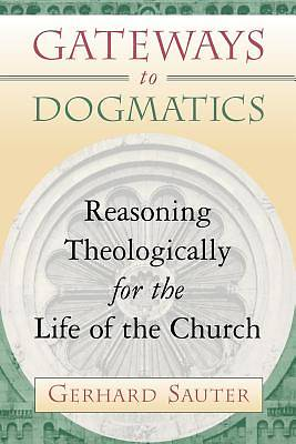 Gateways to Dogmatics