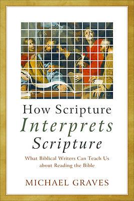 Picture of How Scripture Interprets Scripture
