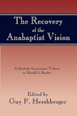 Picture of Recovery of the Anabaptist Vision