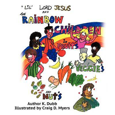 Lil Lord Jesus and the Rainbow Children in Fruits, Veggies, and Nuts