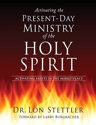 Picture of Activating the Present-Day Ministry of the Holy Spirit