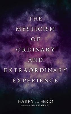 Picture of The Mysticism of Ordinary and Extraordinary Experience