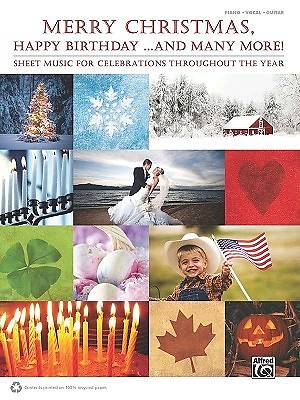 Merry Christmas, Happy Birthday ...and Many More!; Sheet Music for Celebrations Throughout the Year