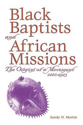 Black Baptists and African Missions