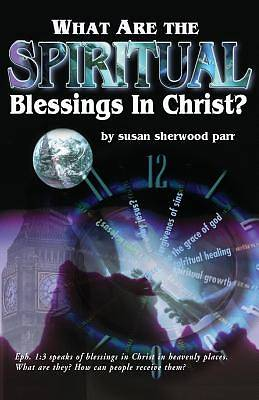 What Are the Spiritual Blessings in Christ