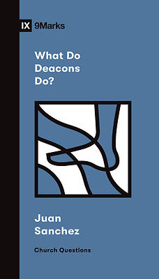 Picture of What Do Deacons Do?