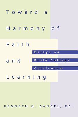 Picture of Toward a Harmony of Faith and Learning