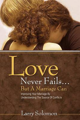 Love Never Fails ...But a Marriage Can