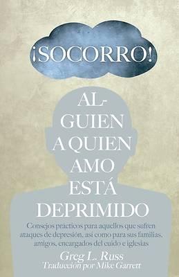 Picture of ¡Socorro! Alguien a Quien Amo Está Deprimido