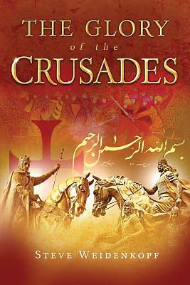The Glory of the Crusades