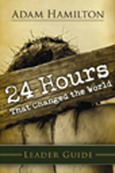 24 Hours That Changed the World Leader Guide Download