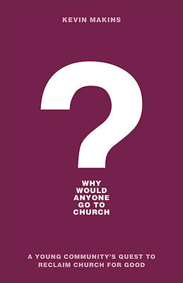 Picture of Why Would Anyone Go to Church?
