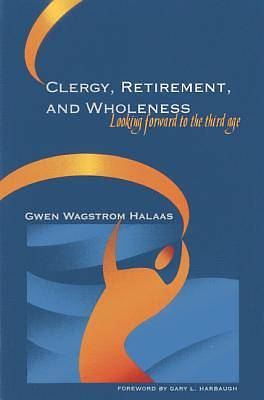 Clergy, Retirement, and Wholeness