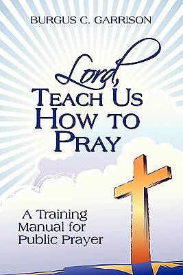 Lord, Teach Us How to Pray