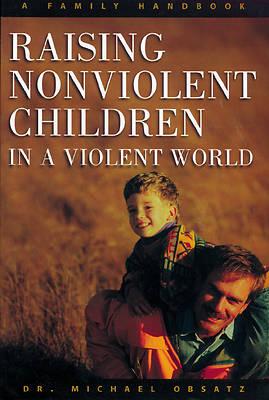 Picture of Raising Nonviolent Children in a Violent World